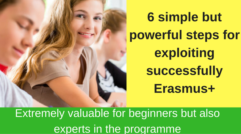 Six simple steps on exploiting successfully Erasmus+ programme